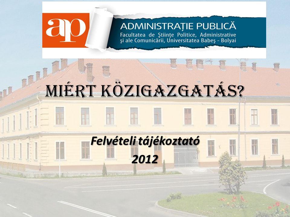 Miért Közigazgatás Felvételi tájékoztató 2012
