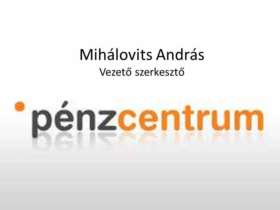 Mihálovits András Vezető szerkesztő