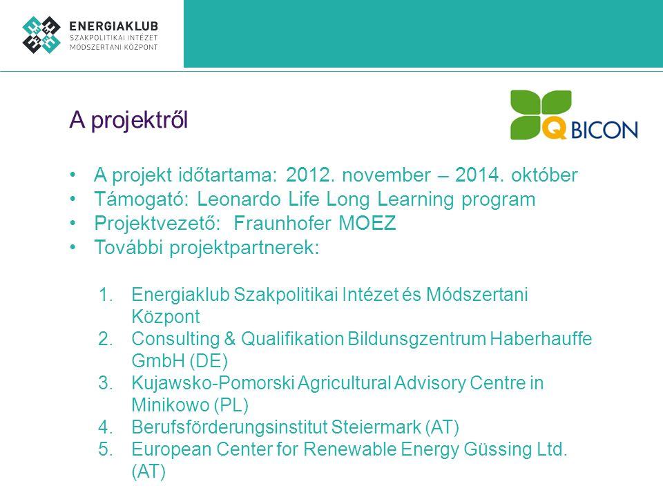 A projektről •A projekt időtartama: 2012. november – 2014.