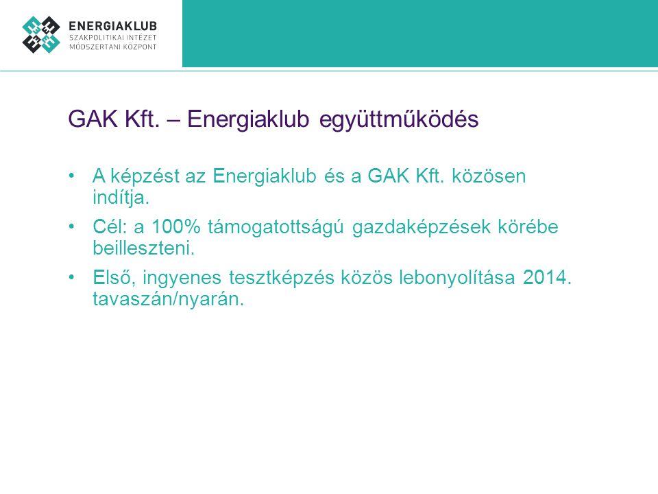 GAK Kft. – Energiaklub együttműködés •A képzést az Energiaklub és a GAK Kft.
