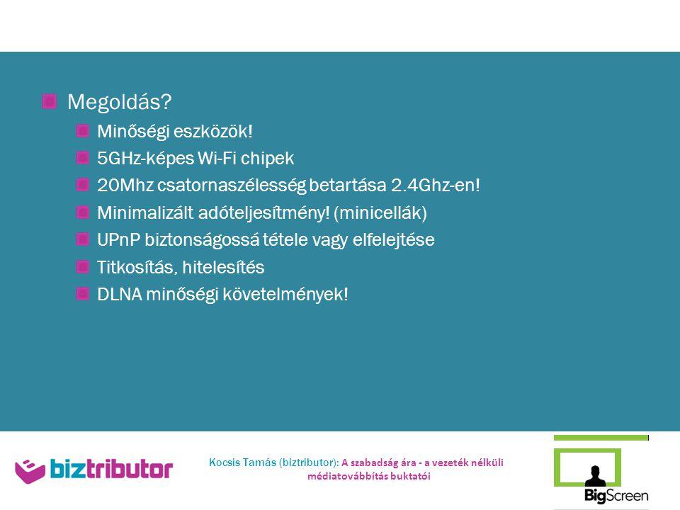 Kocsis Tamás (biztributor): A szabadság ára - a vezeték nélküli médiatovábbítás buktatói Megoldás.