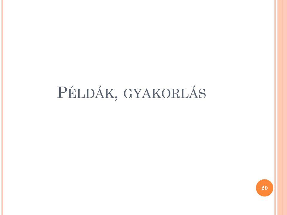 P ÉLDÁK, GYAKORLÁS 20
