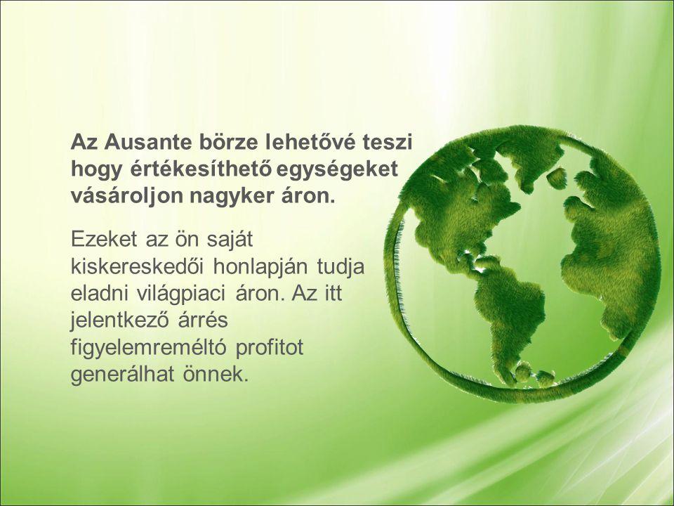 Az Ausante börze lehetővé teszi hogy értékesíthető egységeket vásároljon nagyker áron.