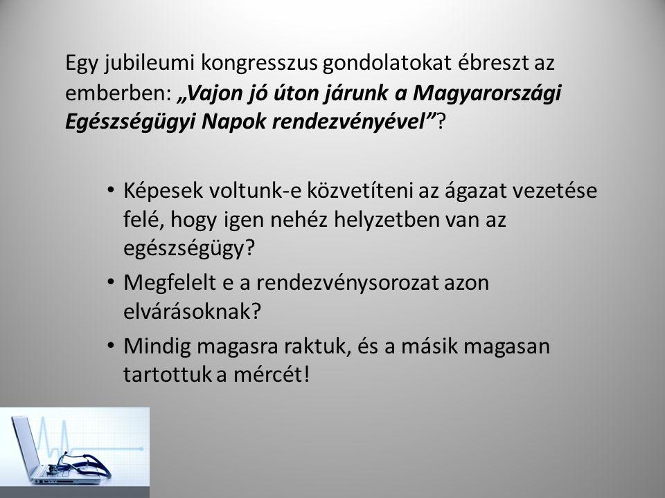 """Egy jubileumi kongresszus gondolatokat ébreszt az emberben: """"Vajon jó úton járunk a Magyarországi Egészségügyi Napok rendezvényével""""? • Képesek voltun"""