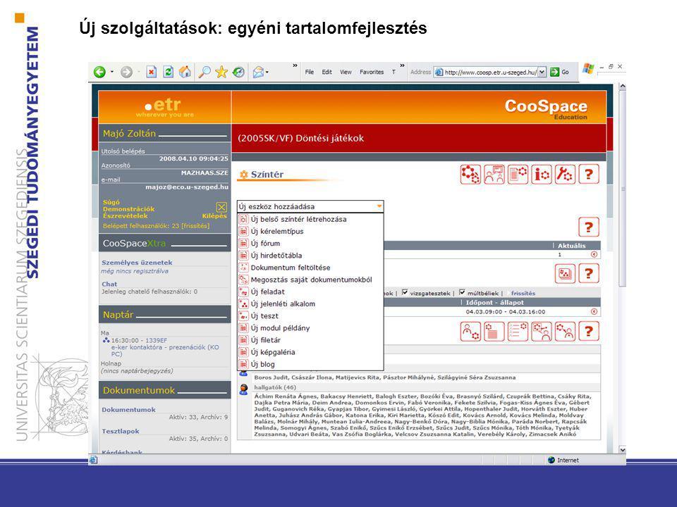 www.tik.u-szeged.hu Új szolgáltatások: intézményi tartalomfejlesztés
