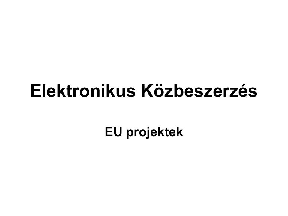 Elektronikus Közbeszerzés EU projektek
