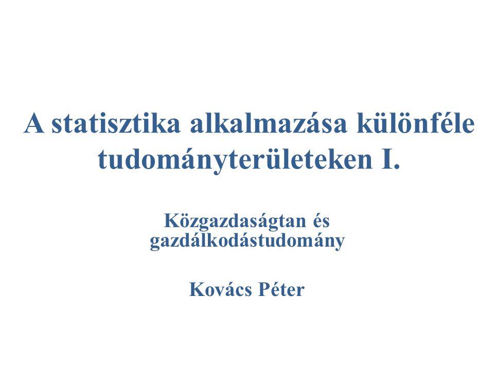 Főbb fejezetek • Közgazdaságtani terület (statisztikai) módszertana • Puha tudományok módszertana • Érdekes alkalmazások