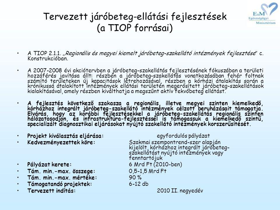 """•A TIOP 2.1.1.""""Regionális és megyei kiemelt járóbeteg-szakellátó intézmények fejlesztése c."""