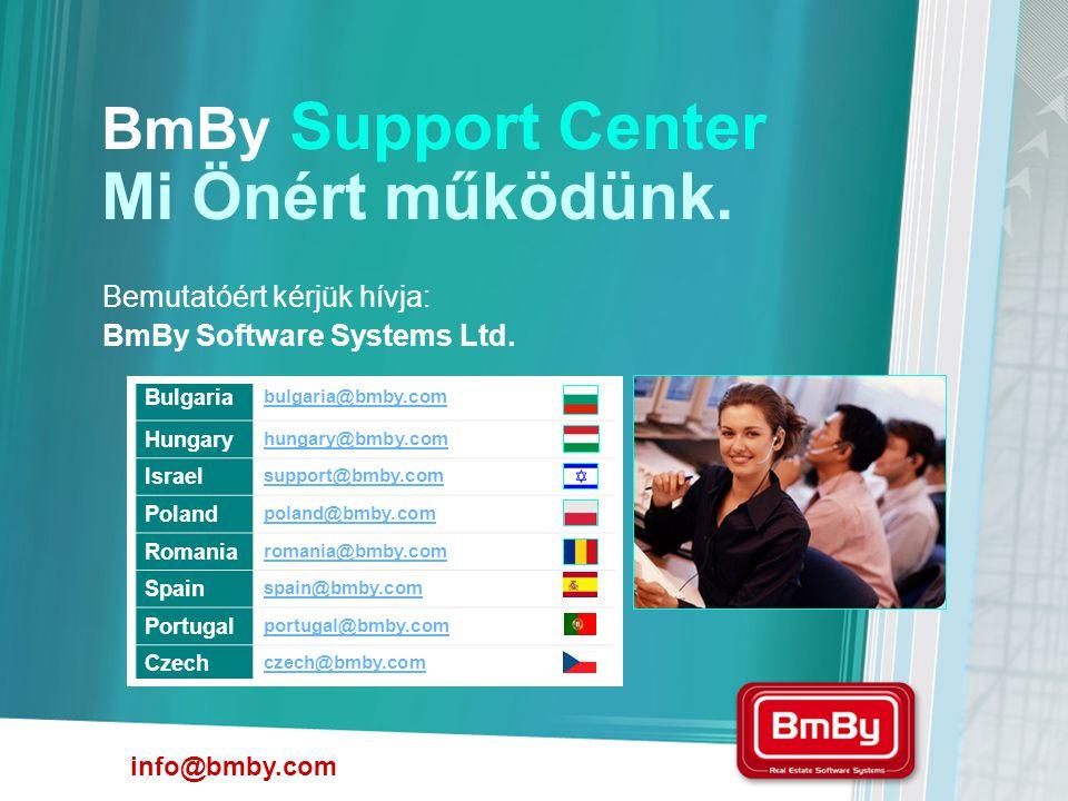 Bemutatóért kérjük hívja: BmBy Software Systems Ltd. BmBy Support Center Mi Önért működünk. info@bmby.com bulgaria@bmby.com Bulgaria hungary@bmby.com