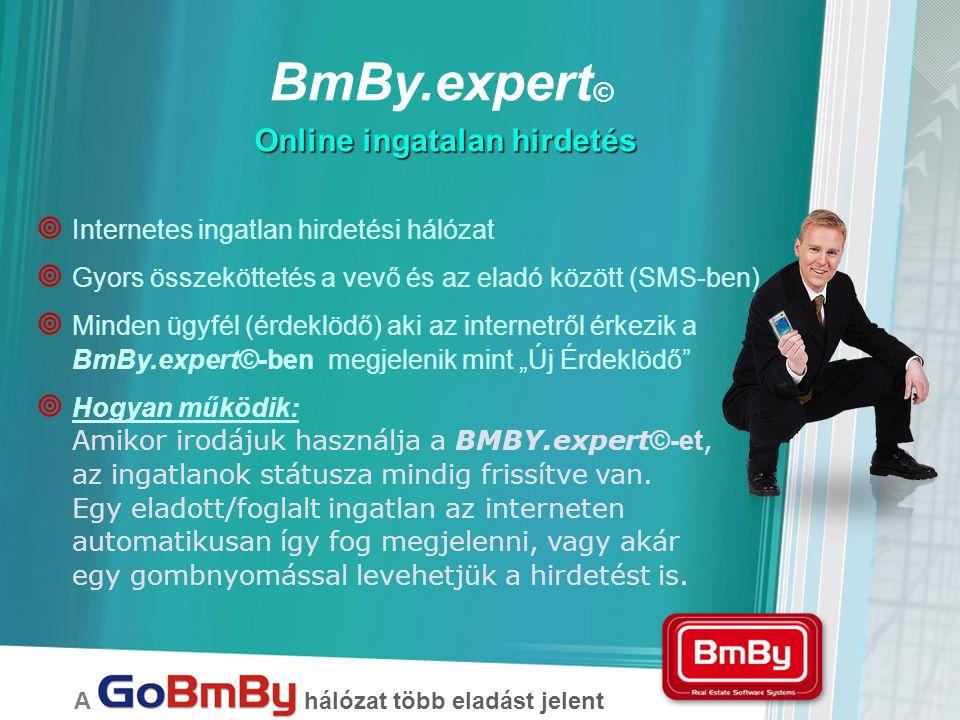 """BmBy.expert © A hálózat több eladást jelent Online ingatalan hirdetés  Internetes ingatlan hirdetési hálózat  Gyors összeköttetés a vevő és az eladó között (SMS-ben)  Minden ügyfél (érdeklödő) aki az internetről érkezik a BmBy.expert©-ben megjelenik mint """"Új Érdeklödő  Hogyan működik: Amikor irodájuk használja a BMBY.expert ©-et, az ingatlanok státusza mindig frissítve van."""