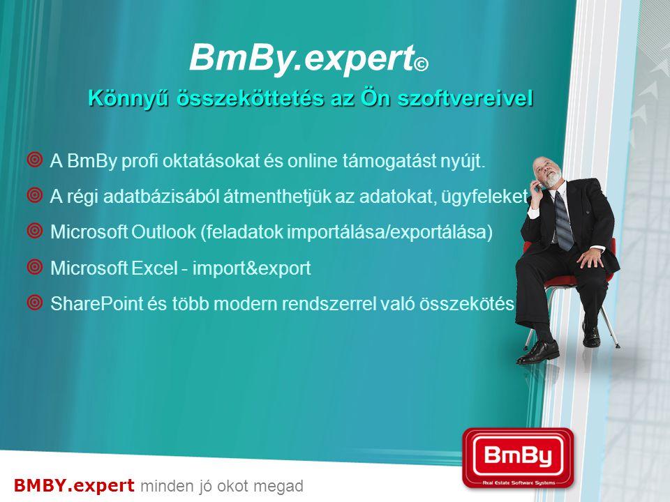 BMBY.expert minden jó okot megad Könnyű összeköttetés az Ön szoftvereivel  A BmBy profi oktatásokat és online támogatást nyújt.  A régi adatbázisábó