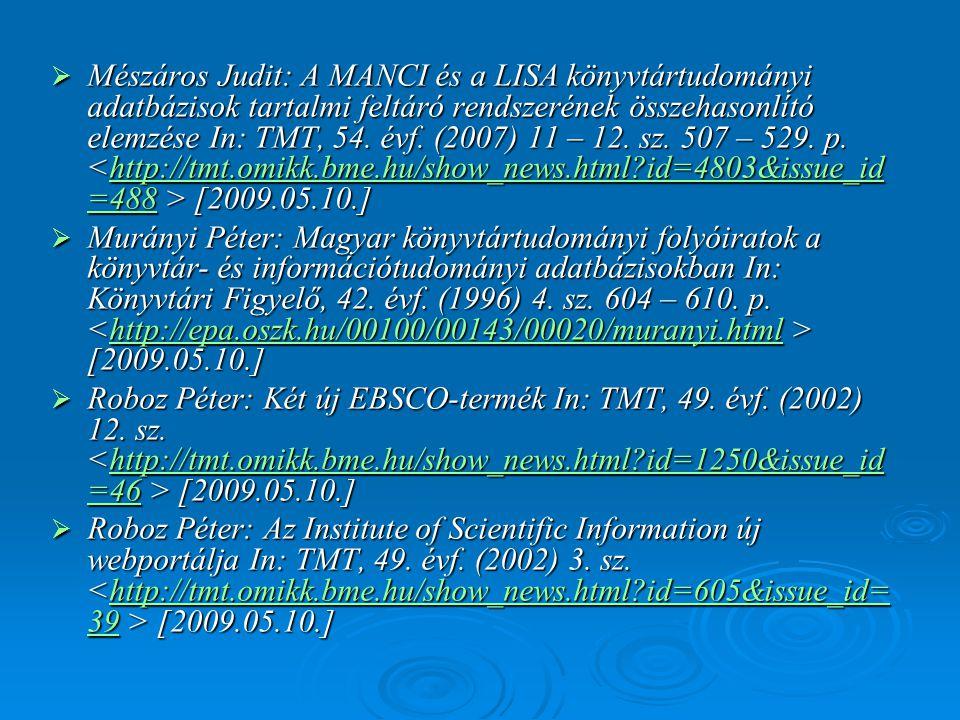  Mészáros Judit: A MANCI és a LISA könyvtártudományi adatbázisok tartalmi feltáró rendszerének összehasonlító elemzése In: TMT, 54. évf. (2007) 11 –