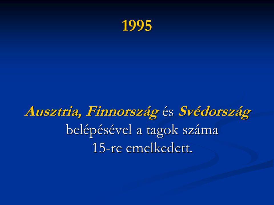 1995 Ausztria, Finnország és Svédország belépésével a tagok száma 15-re emelkedett.