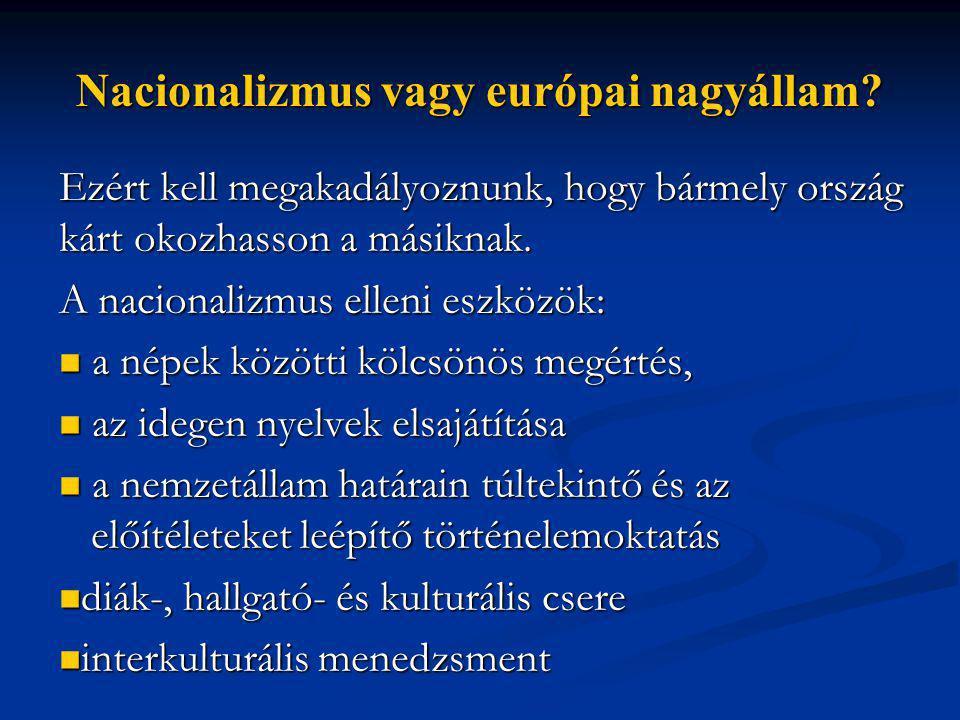 Nacionalizmus vagy európai nagyállam.
