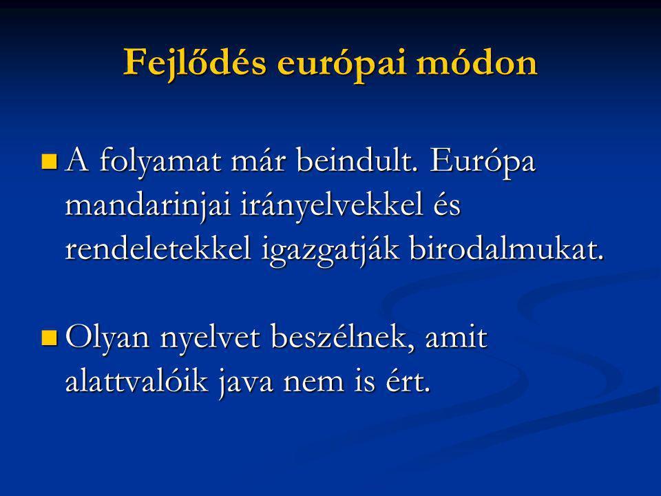 Fejlődés európai módon  A folyamat már beindult.