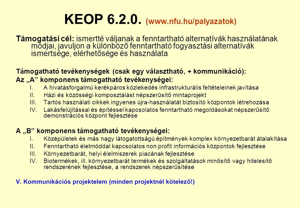 KEOP 6.1.0. Komponensek és eljárások: A komponens: automatikus, nyílt, egyfordulós eljárás B komponens: standard, nyílt, egyfordulós eljárás Pályázók