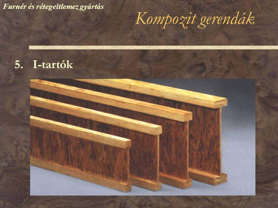 Kompozit gerendák 5. I-tartók Furnér és rétegeltlemez gyártás