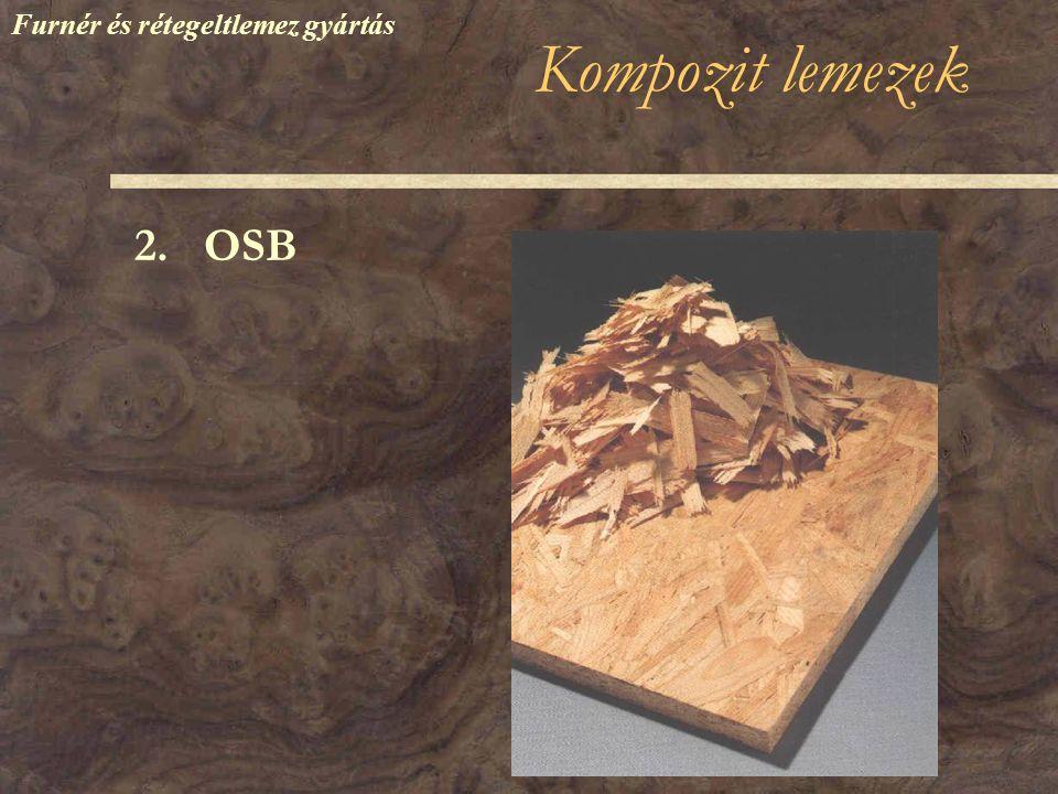 Kompozit lemezek 2. OSB Furnér és rétegeltlemez gyártás