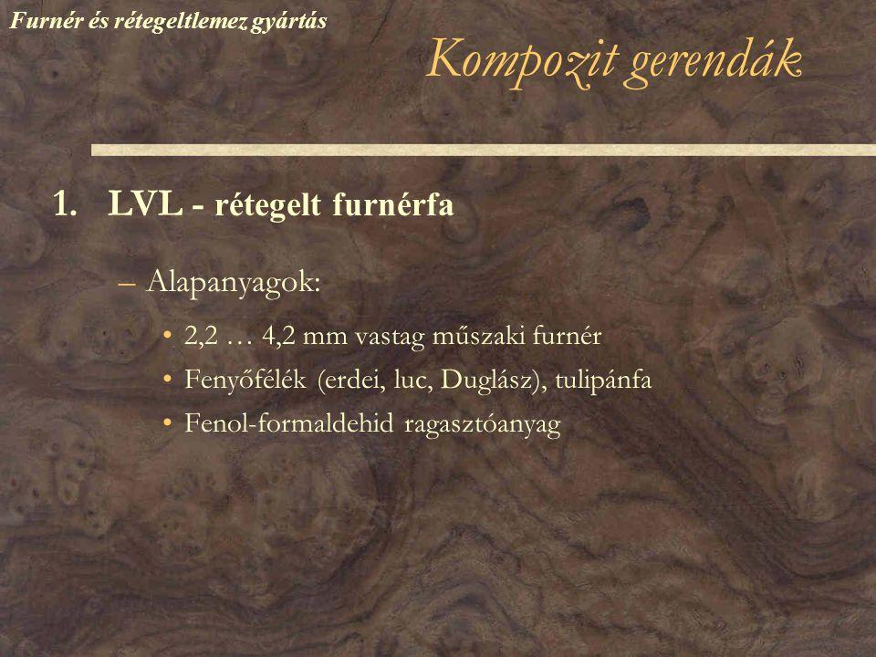 –Alapanyagok: •~1 mm vastag, 80-150 mm hosszú, változó szélességű forgácsok •Fafajok: nyár, tulipánfa (USA); fenyő (Európa) •Ragasztóanyag: fenol-formaldehid, izocianát •Viasz Furnér és rétegeltlemez gyártás 2.