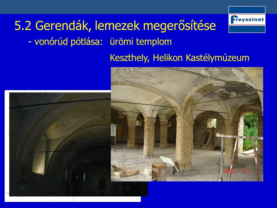 5.2 Gerendák, lemezek megerősítése - vonórúd pótlása: ürömi templom Keszthely, Helikon Kastélymúzeum