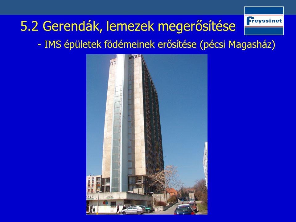 5.2 Gerendák, lemezek megerősítése - IMS épületek födémeinek erősítése (pécsi Magasház)