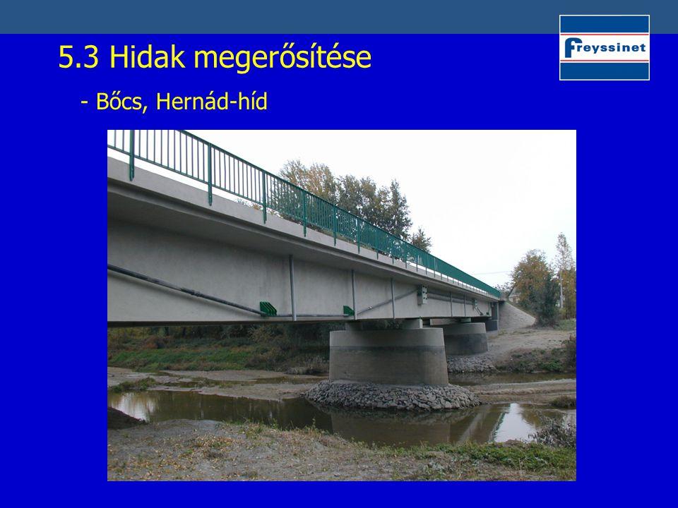 5.3 Hidak megerősítése - Bőcs, Hernád-híd