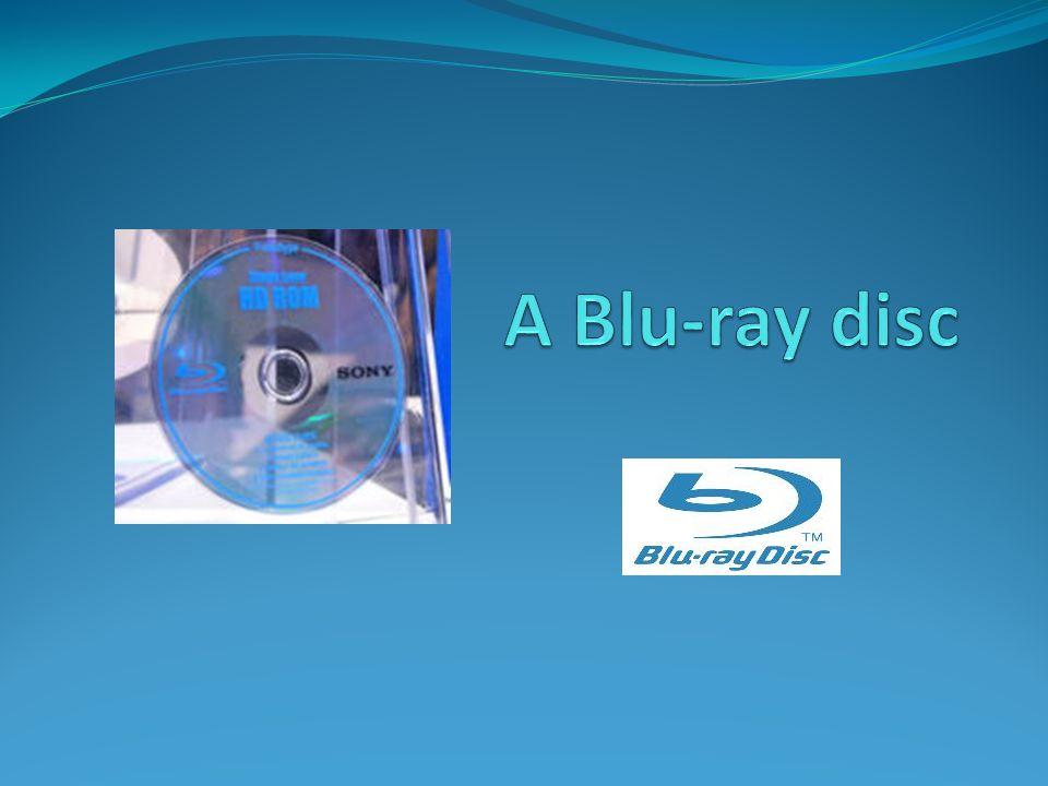 A Blu-ray Disc  A Blu-ray Disc egy nagy tárolókapacitású digitális optikai tárolóeszköz-formátum.