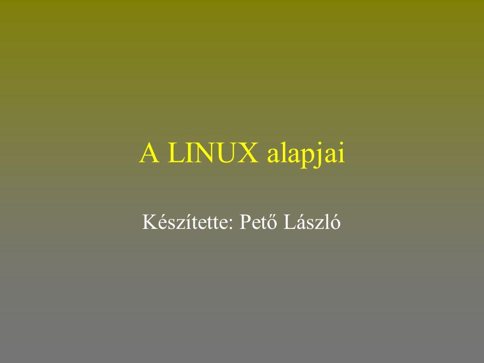 LILO •Lehet az MBR-ben, segítségével az összes operációs rendszerünket bootolhatjuk •Lehet a Linux partíció boot szektorában, a Linux betöltéséhez •A lilo behúzza a kernelt, inicializálja a hardvert, betölti a szükséges eszközvezérlőket •Elindul az INIT folyamat (bejelentkezések lehetővé tétele, fájlrendszerek ellenőrzése, démonok indítása)