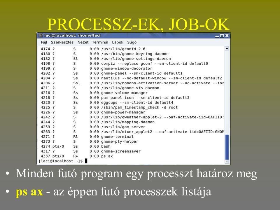 fstab •/etc/fstab tartalmazza a fájlrendszer táblákat •Például: •/dev/hda1 /mnt/WIN_C ntfs ro,umask=666 0 0 •/dev/hda5 /mnt/WIN_D ntfs ro,umask=666 0 0 •/dev/hdb1 /mnt/WIN98 vfat rw,umask=777 0 0 •Eszköz könyvtár fájlrendszer csatolási opciók