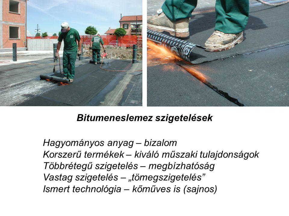 Bitumeneslemez szigetelések Hagyományos anyag – bizalom Korszerű termékek – kiváló műszaki tulajdonságok Többrétegű szigetelés – megbízhatóság Vastag