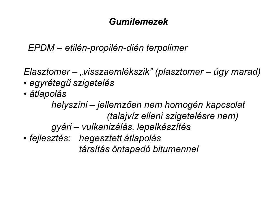 """Gumilemezek EPDM – etilén-propilén-dién terpolimer Elasztomer – """"visszaemlékszik"""" (plasztomer – úgy marad) • egyrétegű szigetelés • átlapolás helyszín"""
