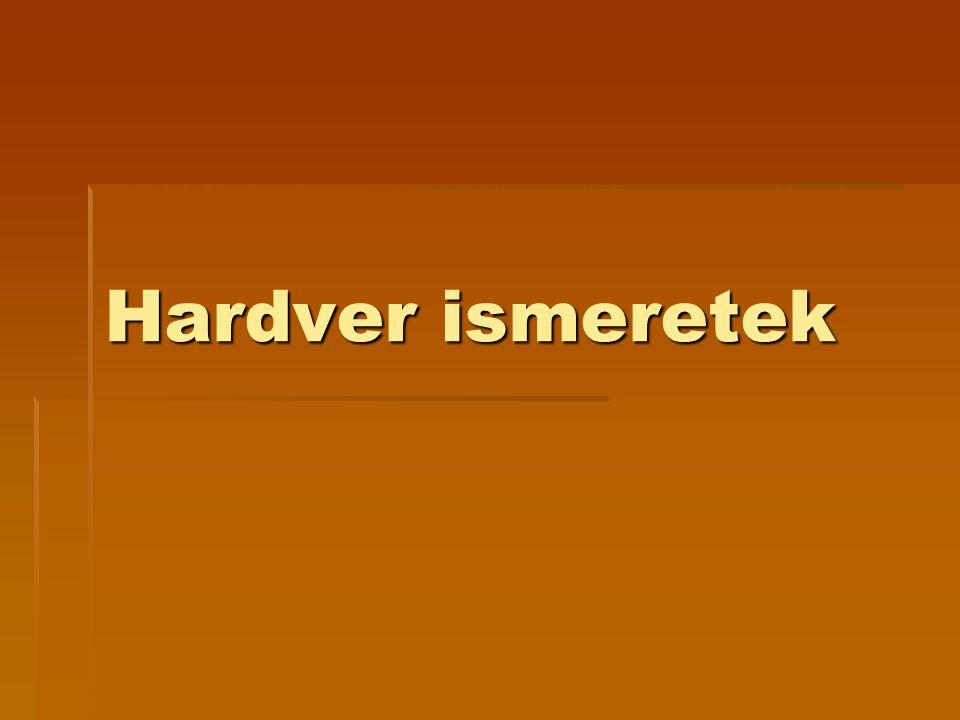 Hardver ismeretek
