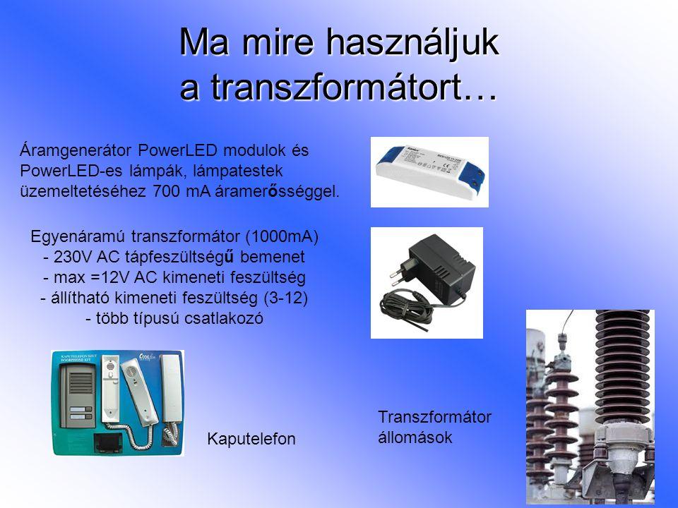 Ma mire használjuk a transzformátort… Áramgenerátor PowerLED modulok és PowerLED-es lámpák, lámpatestek üzemeltetéséhez 700 mA áramerősséggel. Egyenár