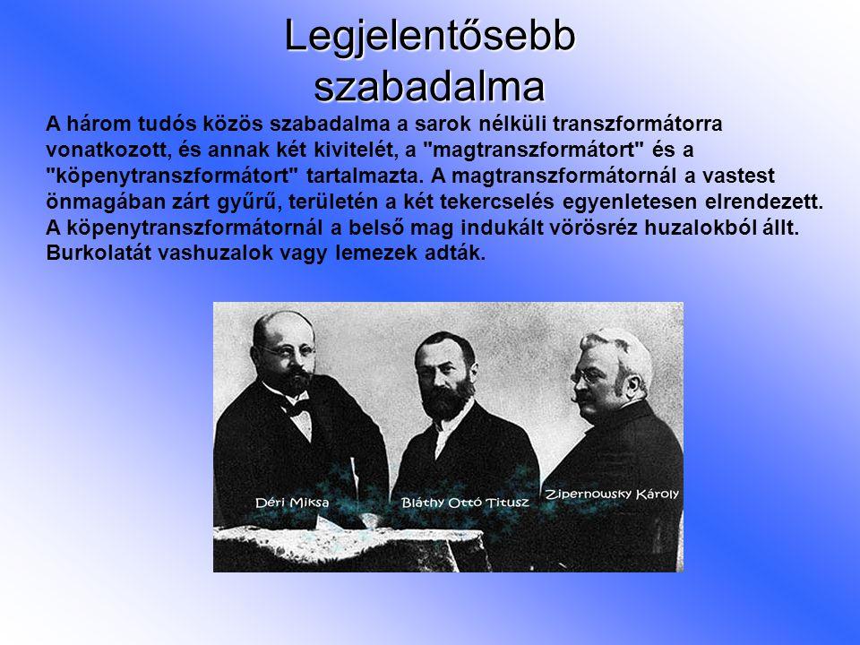 Legjelentősebb szabadalma A három tudós közös szabadalma a sarok nélküli transzformátorra vonatkozott, és annak két kivitelét, a