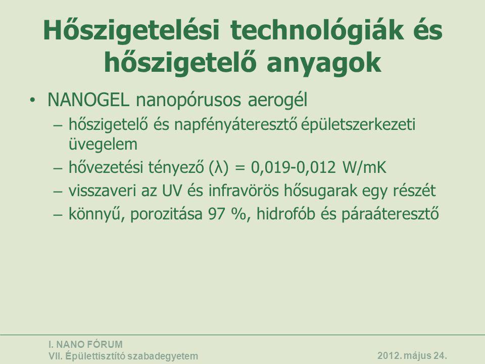 Hőszigetelési technológiák és hőszigetelő anyagok • NANOGEL nanopórusos aerogél – hőszigetelő és napfényáteresztő épületszerkezeti üvegelem – hővezeté