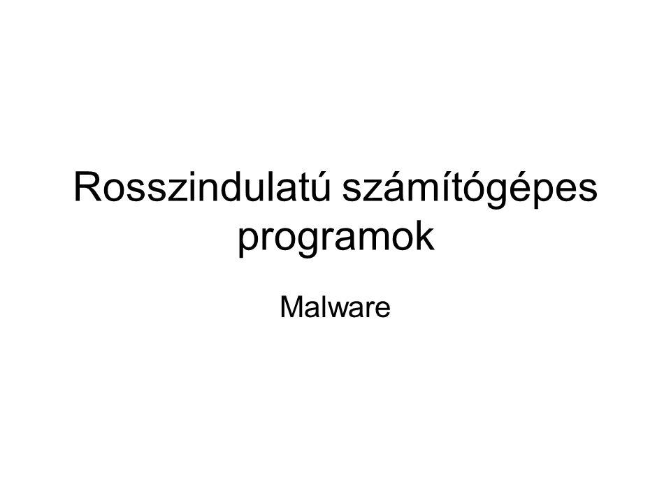 •Az angol malware kifejezés a rosszindulatú számítógépes programok összefoglaló neve.