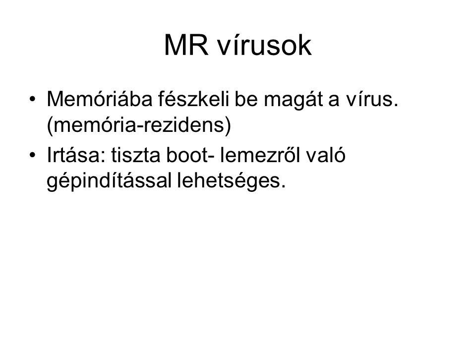 MR vírusok •Memóriába fészkeli be magát a vírus.