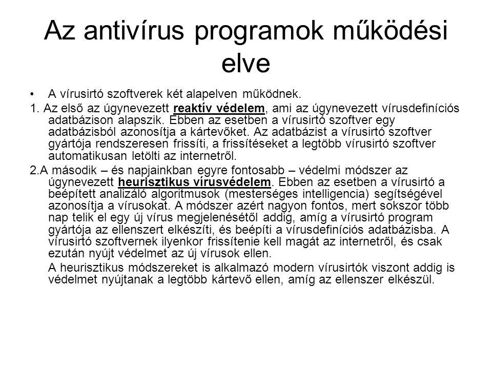 Az antivírus programok működési elve •A vírusirtó szoftverek két alapelven működnek.