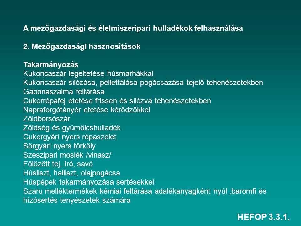 HEFOP 3.3.1. A mezőgazdasági és élelmiszeripari hulladékok felhasználása 2. Mezőgazdasági hasznosítások Takarmányozás Kukoricaszár legeltetése húsmarh