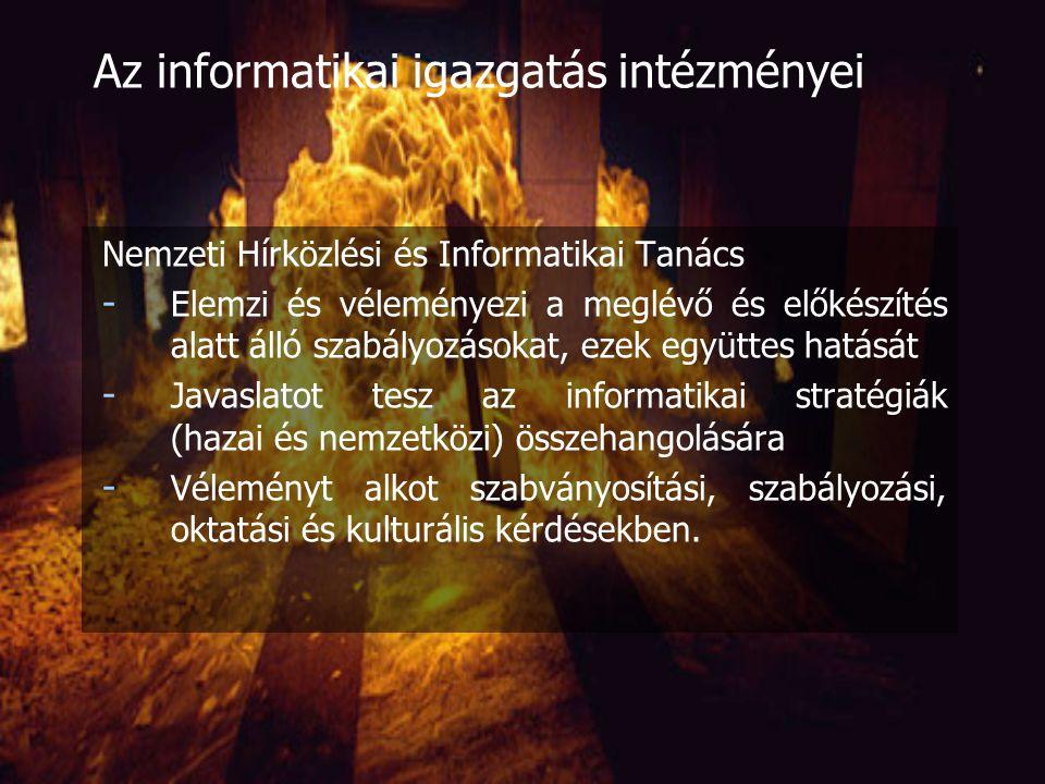 Nemzeti Hírközlési és Informatikai Tanács - A médiatörvény hozta létre, hogy szakmai hátteret nyújtson a hírközlés és az informatika területén a liberalizált piacgazdaság eléréséhez - 11 tagú tanács, tagjai csak a törvénynek vannak alárendelve, nem utasíthatók (prominens szakemberek NJSZT, ISZT, ORTT, MTA, stb.