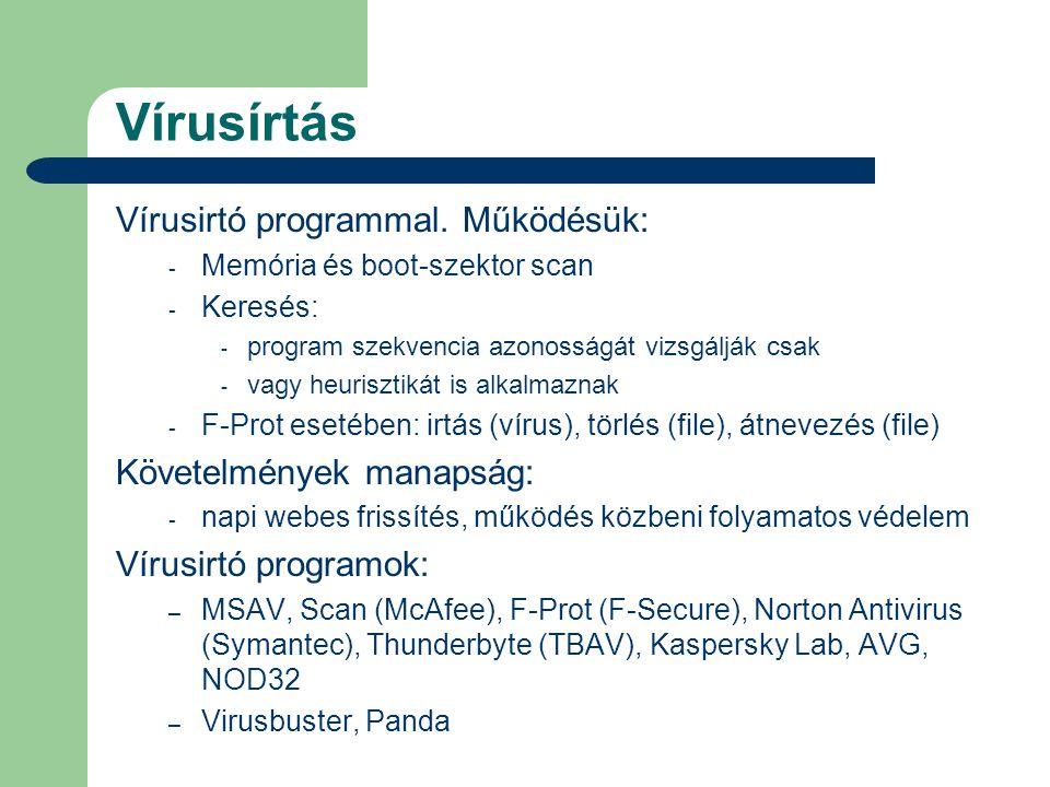 Vírusírtás Vírusirtó programmal. Működésük: - Memória és boot-szektor scan - Keresés: - program szekvencia azonosságát vizsgálják csak - vagy heuriszt