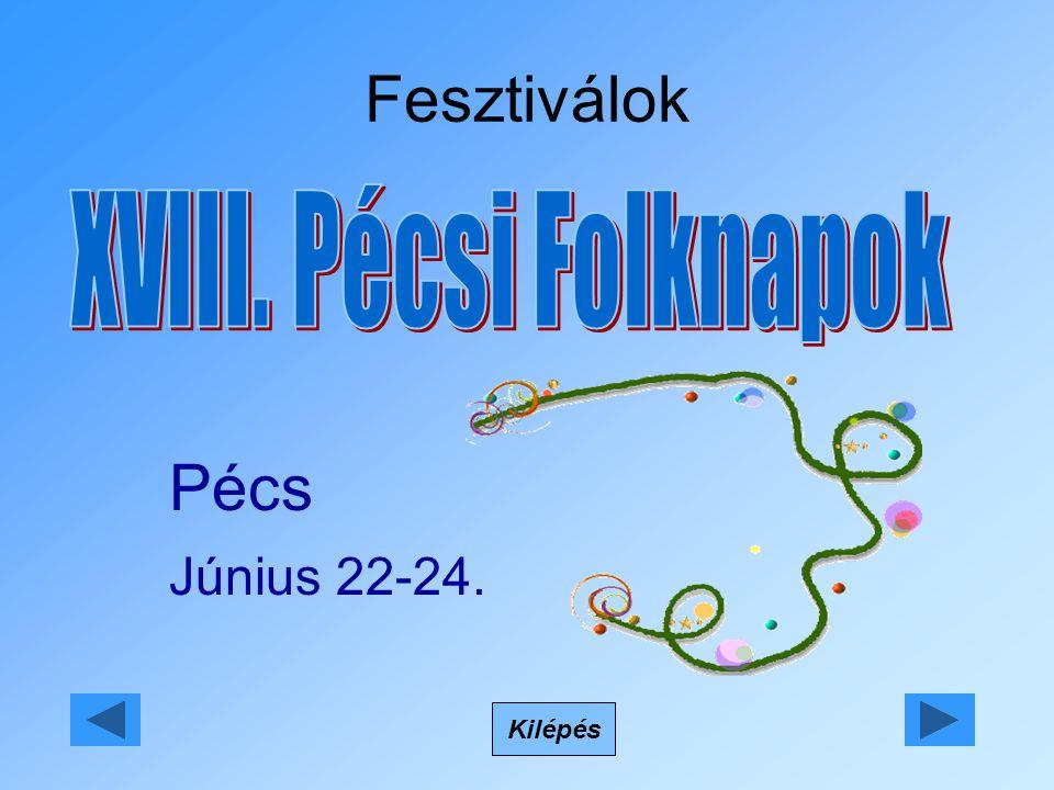 Fesztiválok Kilépés Pécs Június 22-24.