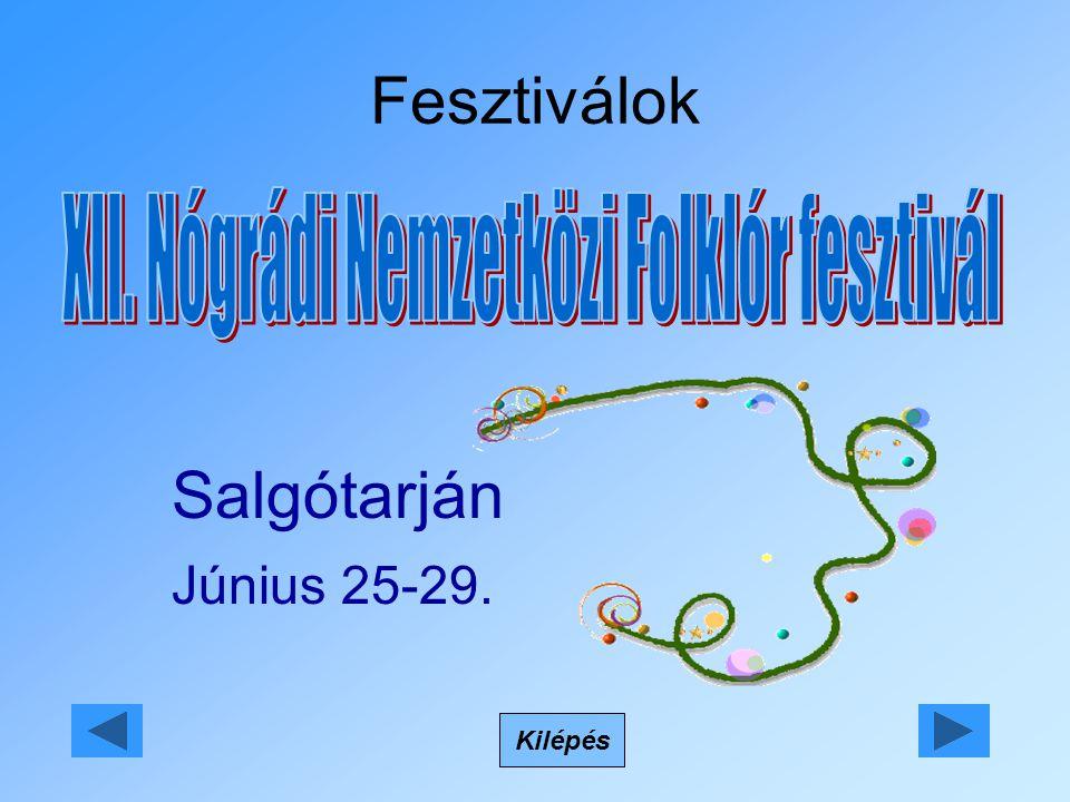 Fesztiválok Kilépés Salgótarján Június 25-29.