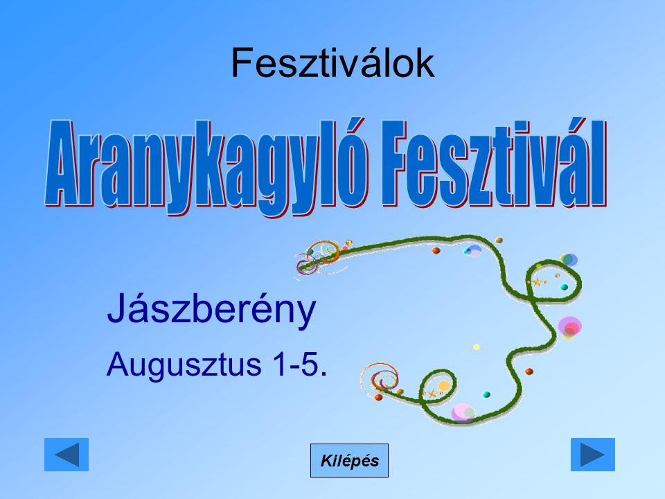 Fesztiválok Kilépés Jászberény Augusztus 1-5.