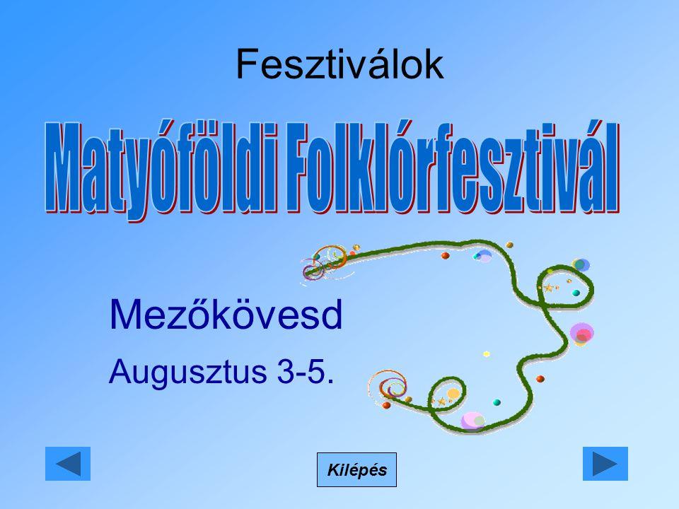 Fesztiválok Kilépés Mezőkövesd Augusztus 3-5.