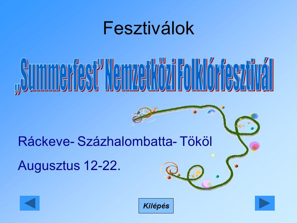 Fesztiválok Kilépés Ráckeve- Százhalombatta- Tököl Augusztus 12-22.