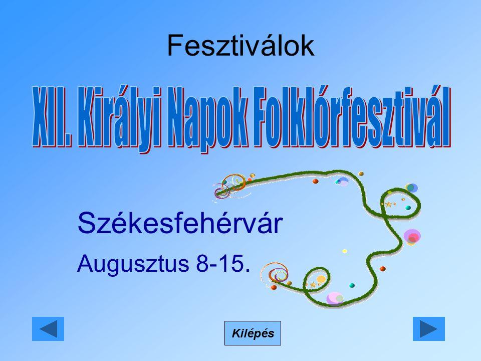Fesztiválok Kilépés Székesfehérvár Augusztus 8-15.