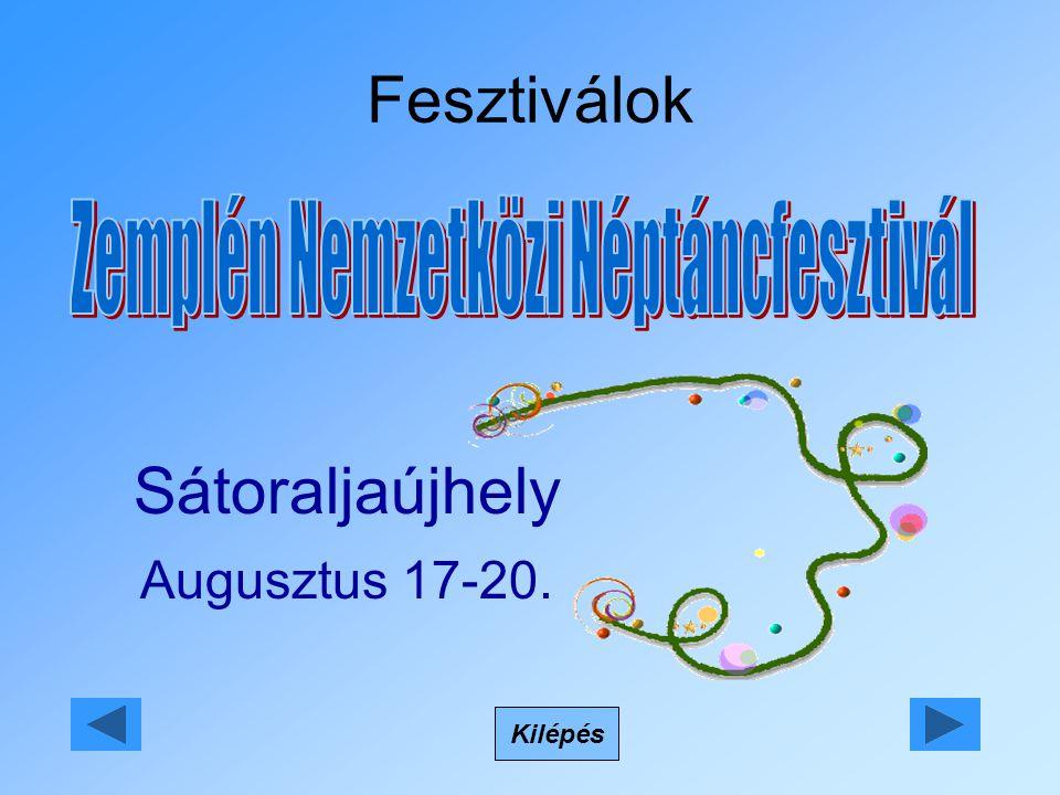 Fesztiválok Kilépés Sátoraljaújhely Augusztus 17-20.