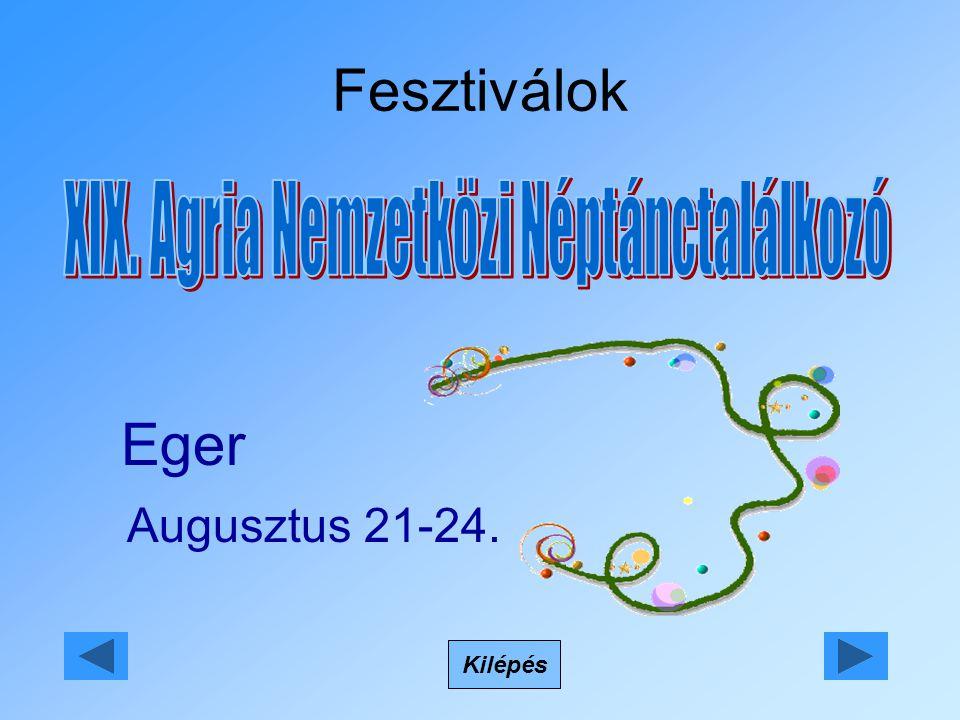 Fesztiválok Kilépés Eger Augusztus 21-24.