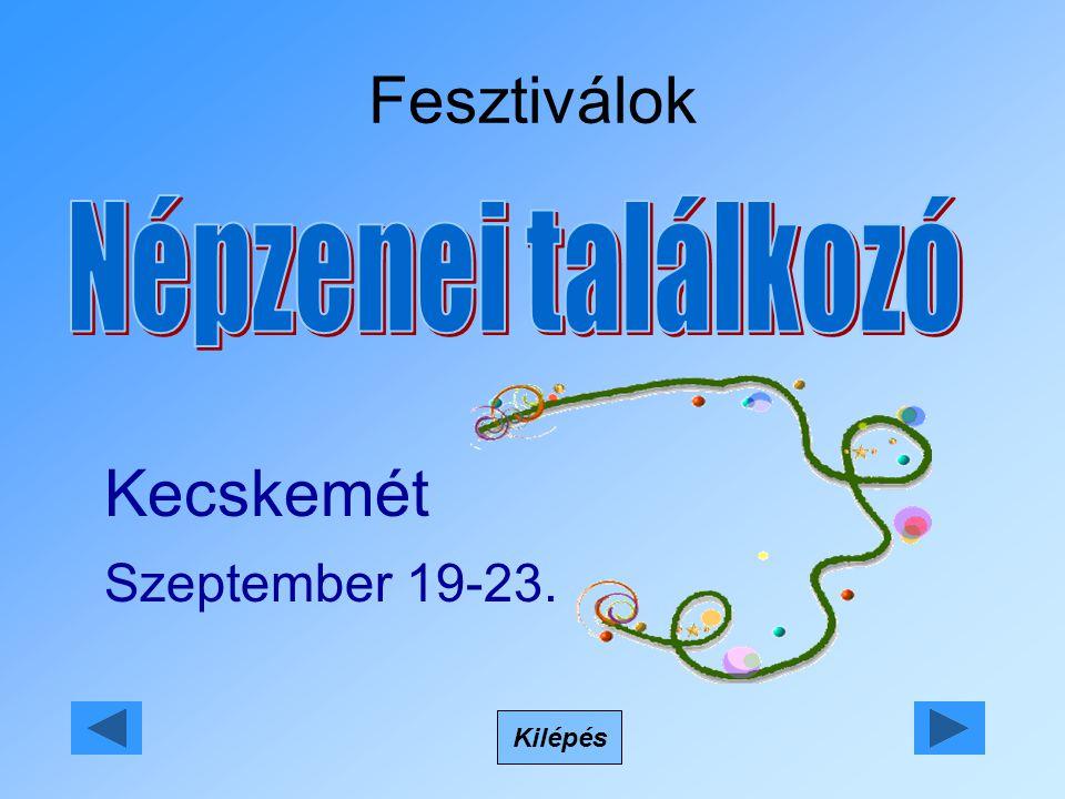 Fesztiválok Kilépés Kecskemét Szeptember 19-23.